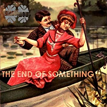 THE END OF SOMETHING - SINGLE