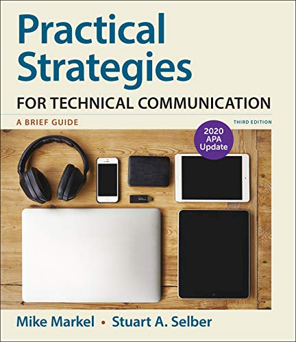 Compare Textbook Prices for Practical Strategies for Technical Communication with 2020 APA Update: A Brief Guide Third Edition ISBN 9781319362294 by Markel, Mike,Selber, Stuart A.