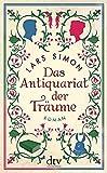 Das Antiquariat der Träume: Roman von Simon, Lars