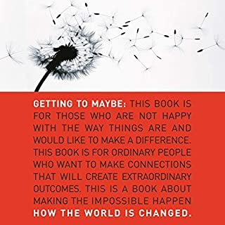 Getting to Maybe     How the World Is Changed              Written by:                                                                                                                                 Frances Westley,                                                                                        Brenda Zimmerman,                                                                                        Michael Patton                               Narrated by:                                                                                                                                 Justine Eyre                      Length: 7 hrs and 18 mins     Not rated yet     Overall 0.0