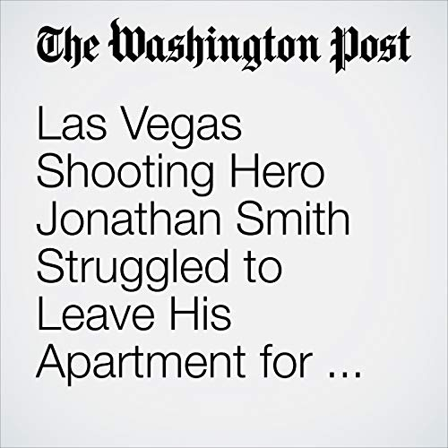 Las Vegas Shooting Hero Jonathan Smith Struggled to Leave His Apartment for Six Months. Now He's Studying to Be a Cop copertina
