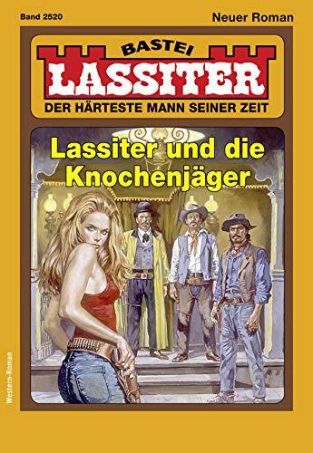Lassiter 2520 - Western: Lassiter und die Knochenjäger
