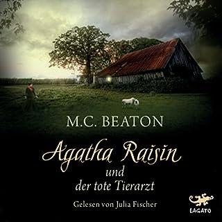 Agatha Raisin und der tote Tierarzt     Agatha Raisin 2              Autor:                                                                                                                                 M. C. Beaton                               Sprecher:                                                                                                                                 Julia Fischer                      Spieldauer: 5 Std. und 18 Min.     320 Bewertungen     Gesamt 4,6