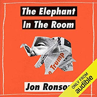 The Elephant in the Room     A Journey into the Trump Campaign and the