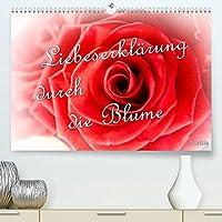 Liebeserklaerung durch die Blume (Premium, hochwertiger DIN A2 Wandkalender 2022, Kunstdruck in Hochglanz): Eine romantische Liebeserklaerung mit Sinnlichkeit und Tiefgang. (Monatskalender, 14 Seiten )