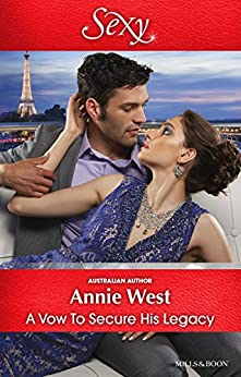 A Vow To Secure His Legacy (One Night With Consequences Book 16) by [Annie West]