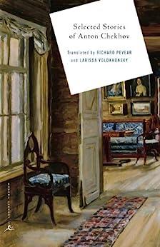 Selected Stories of Anton Chekhov by [Anton Chekhov, Richard Pevear, Larissa Volokhonsky]