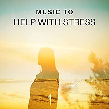 Music to Help with Stress – Relaxing New Age Sounds, Focus on Task, Soothing Waves