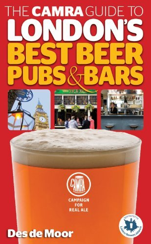 The CAMRA Guide to London's Best Beer, Pubs & Bars by Des de Moor (2011-10-01)