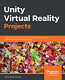 Unity Virtual Reality Projects: Explore the world of Virtual Reality by building immersive and fun VR projects using Unity 3D (English Edition)