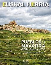 Pueblos de Navarra con encanto: 31 (Euskal Herria)