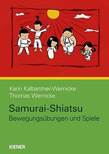 Samurai-Shiatsu: Bewegungsübungen und Spiele