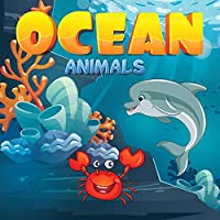 Ocean Animals for Kids: A Junior Scientist's Guide to Dolphins, Sharks, and Other Marine Life, A Nature Reference Book for Kids, Illustrated book for kids for 3-5 years old.