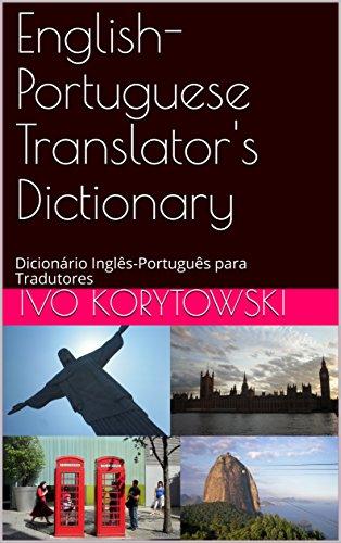 English-Portuguese Translator's Dictionary: Dicionário Inglês-Português para Tradutores (Portuguese Edition)