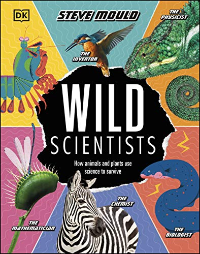 Wild Scientists: How animals and plants use science to survive (English Edition)