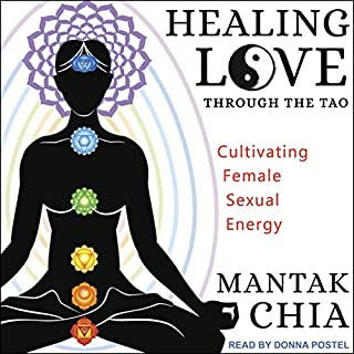 Healing Love through the Tao     Cultivating Female Sexual Energy              De :                                                                                                                                 Mantak Chia                               Lu par :                                                                                                                                 Donna Postel                      Durée : 8 h et 20 min     Pas de notations     Global 0,0