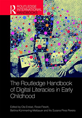 The Routledge Handbook of Digital Literacies in Early Childhood (Routledge International Handbooks of Education) (English Edition)