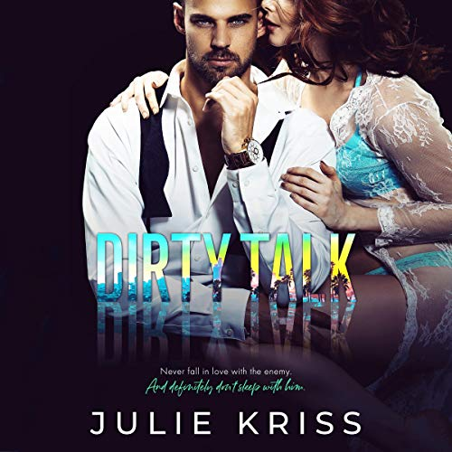 Dirty Talk Audiobook By Julie Kriss cover art