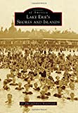 Lake Erie's Shores and Islands (Images of America)