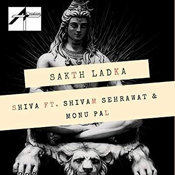 Sakth Ladka (feat. Shivam Sehrawat & Monu Pal)