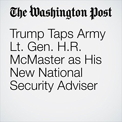 Trump Taps Army Lt. Gen. H.R. McMaster as His New National Security Adviser copertina