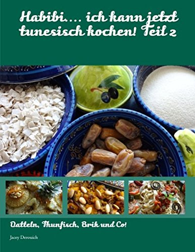 Habibi.... ich kann jetzt tunesisch kochen! Teil 2