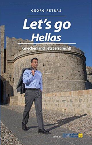 Let's go Hellas: Griechenland, jetzt erst recht!