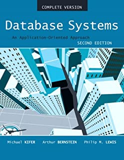 Database Systems: An Application Oriented Approach, Compete Version