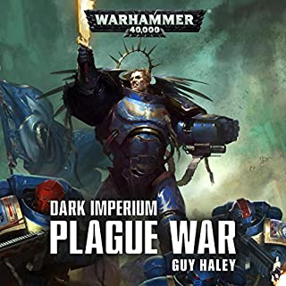 Dark Imperium: Plague War     Warhammer 40,000              Written by:                                                                                                                                 Guy Haley                               Narrated by:                                                                                                                                 John Banks                      Length: 12 hrs and 34 mins     15 ratings     Overall 4.8
