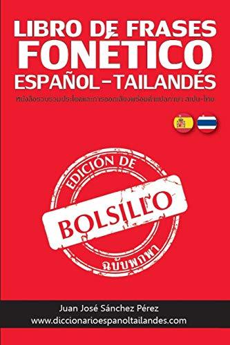 Libro de Frases de Bolsillo Fonético: Español - Tailandés