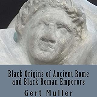 Black Origins of Ancient Rome and Black Roman Emperors cover art