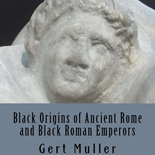 Black Origins of Ancient Rome and Black Roman Emperors audiobook cover art