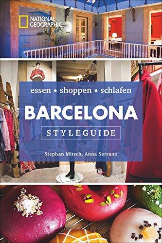 NATIONAL GEOGRAPHIC Styleguide Barcelona: essen, shoppen, schlafen. Der perfekte Reiseführer um die trendigsten Adressen der Stadt zu entdecken.