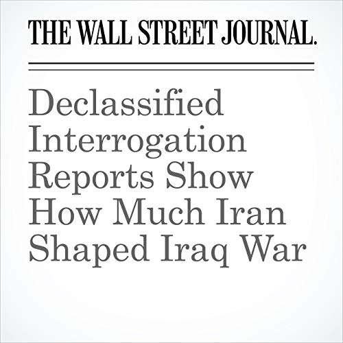 Declassified Interrogation Reports Show How Much Iran Shaped Iraq War copertina