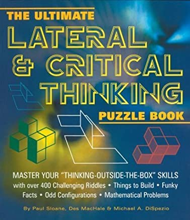 The Ultimate Lateral & Critical Thinking Puzzle Book: Master Your Thinking-Outside-The-Box Skills by Des MacHale (2002-12-12)