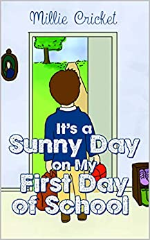 It's a Sunny Day on My First Day of School by [Millie Cricket]