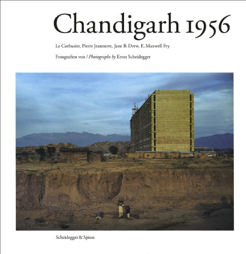 Chandigarh 1956: Le Corbusier, Pierre Jeanneret, Jane B. Drew, E. Maxwell Fry: Le Corbusier and the Promotion of Architectural Modernity (Zoom Series)