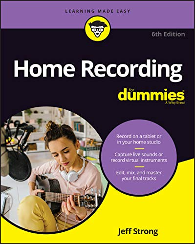 Compare Textbook Prices for Home Recording For Dummies 6 Edition ISBN 9781119711100 by Strong, Jeff
