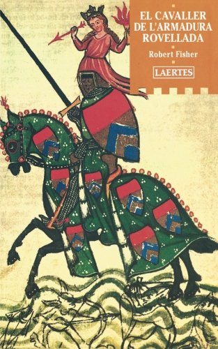El cavaller de l`armadura rovellada (L'Arcà)