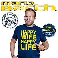 Happy Wife, Happy Life Hörbuch