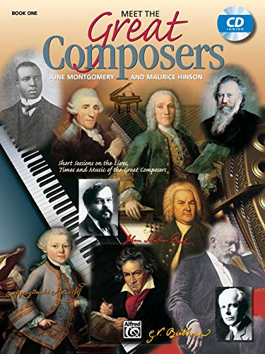 Compare Textbook Prices for Meet the Great Composers, Bk 1: Short Sessions on the Lives, Times and Music of the Great Composers, Book & CD Learning Link, Bk 1  ISBN 0038081124513 by Hinson, Maurice,Montgomery, June C.