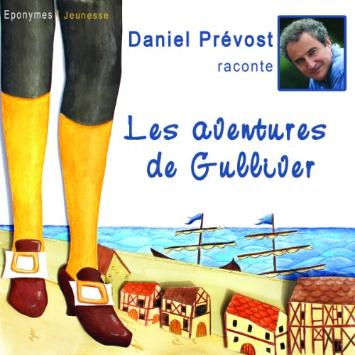 Les aventures de Gulliver                   Written by:                                                                                                                                 Jonathan Swift                               Narrated by:                                                                                                                                 Daniel Prévost                      Length: 19 mins     1 rating     Overall 5.0