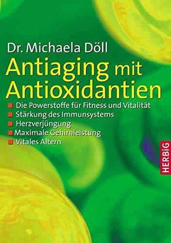 Antiaging mit Antioxidantien: Die Powerstoffe für Fitness und Vitalität