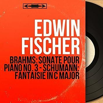 Brahms: Sonate pour piano No. 3 - Schumann: Fantaisie in C Major (Mono Version)