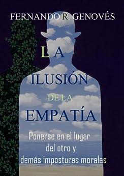 La ilusión de la empatía (Spanish Edition) by [Fernando R. Genovés]