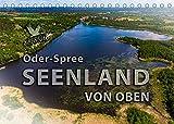 Oder-Spree Seenland von oben Tischkalender 2022 DIN A5 quer  Die Luftbilder des Seenlandes Oder-Spree zeigen die vielfaeltige Natur Brandenburgs. Monatskalender 14 Seiten
