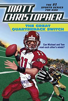 The Great Quarterback Switch by [Matt Christopher]