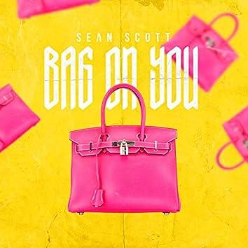 Bag on You