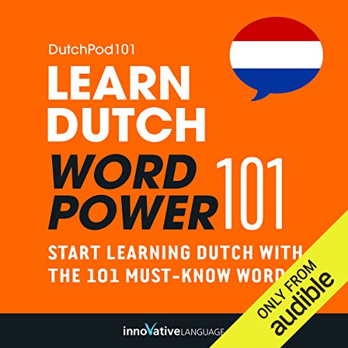 Learn Dutch: Word Power 101     Absolute Beginner Dutch              By:                                                                                                                                 Innovative Language Learning                               Narrated by:                                                                                                                                 DutchPod101.com                      Length: 1 hr and 4 mins     11 ratings     Overall 3.1