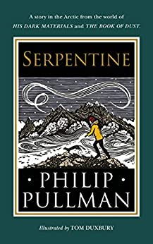 Serpentine: A short story from the world of His Dark Materials and The Book of Dust by [Philip Pullman, Tom Duxbury]